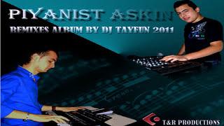 Gambar cover Dj Tayfun ft.Piyanist Askin - Yar Diline - Bir Birilerine(Remix)