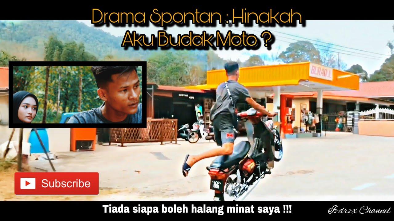 Download Drama Spontan : Hinakah Aku Budak Moto ?