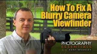 How to Fix Blurry Camera Viewfinder