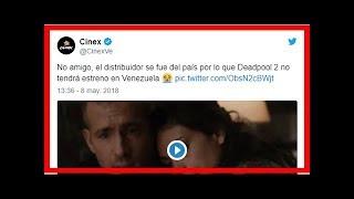 Deadpool 2 podría no estrenarse en Venezuela - Noticias