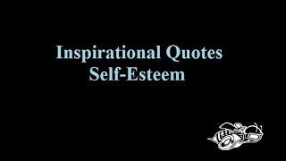 Inspirational Quotes (Self-Esteem)