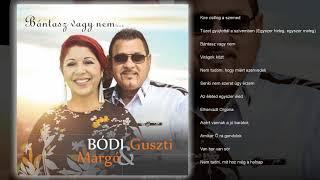 Bódi Guszti & Margó - Bántasz vagy nem (teljes album) 2018 08.