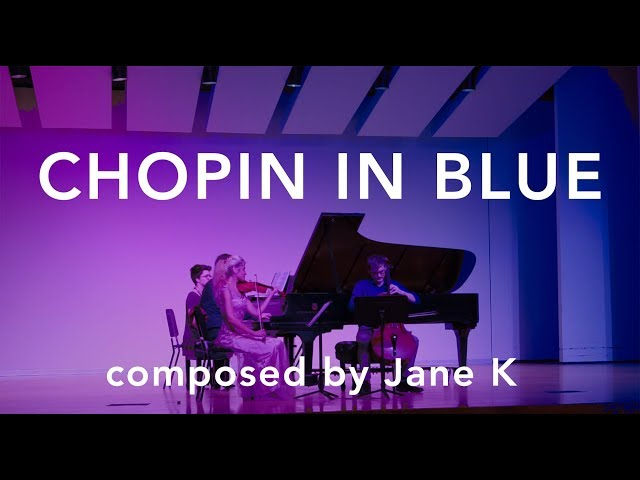 Chopin In Blue - performed by ATLAS TRIO | composed by Jane K