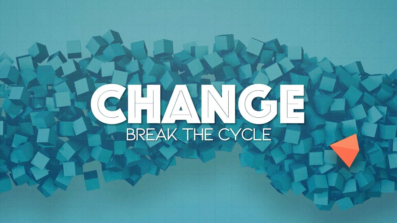 Andrew Itson -Change - Break the cycle - Robertsdale Church of Christ