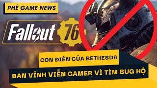 Phê Game News #51: Fallout 76 tiếp tục tạo drama   Tổng hợp sự kiện XO19