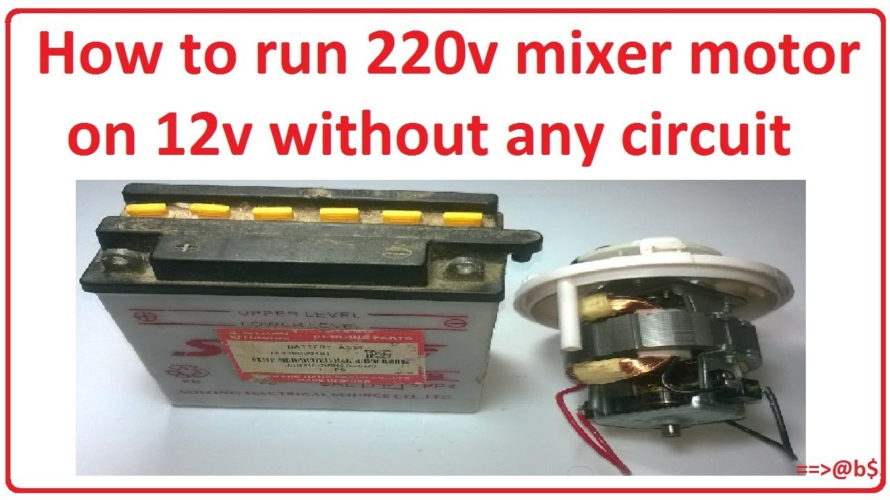 How To Run 220v Mixer Motor On 12v Without Any Circuit