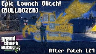 [GTA V Online] Brand NEW *EPIC* Launch Glitch! (BULLDOZER) - After Patch 1.29