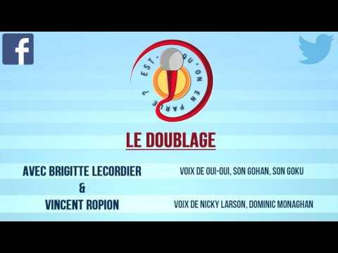 Est-ce qu'on en Parle ? #3 : Le Doublage : Brigitte Lecordier et Vincent Ropion
