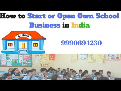 How to Start/ Open own School Business in India in English/हिन्दी