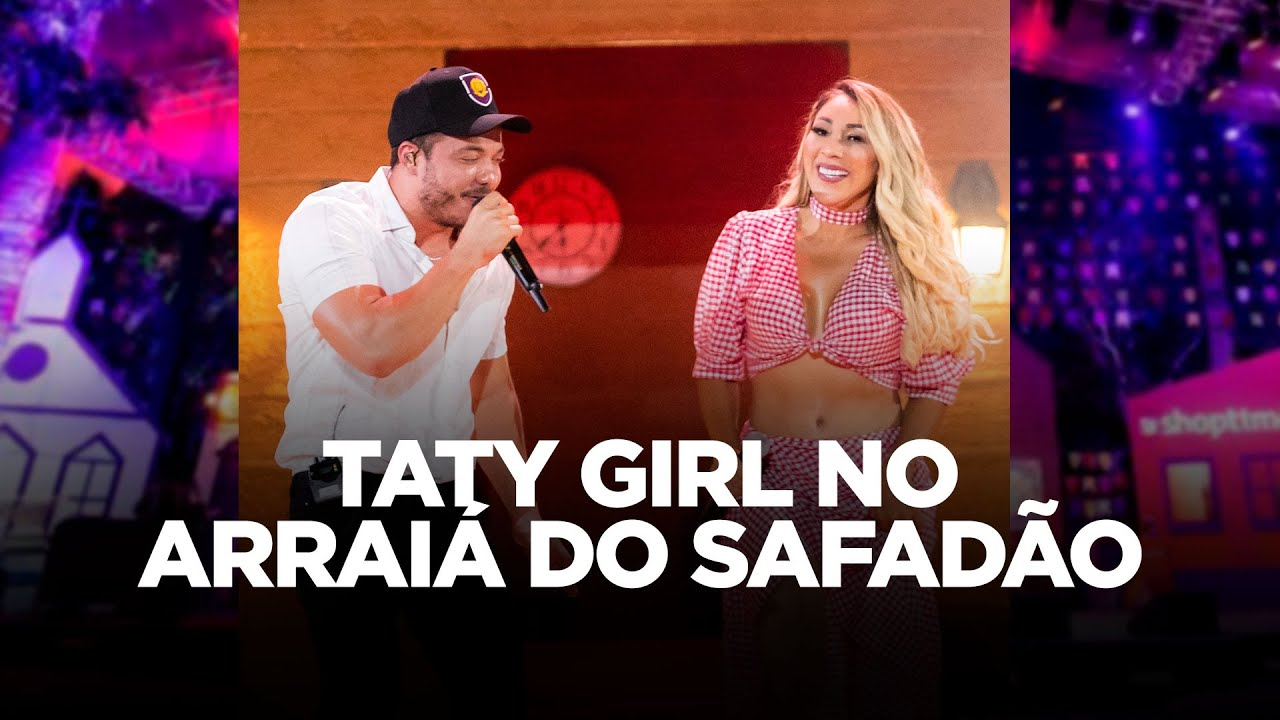Download Taty Girl no Arraiá do Safadão (LIVE)