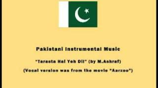 Pakistani Instrumental Music - Tarasta Hai Yeh Dil (by M.Ashraf)