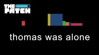 Thomas Was Alone: And Then He Wasn