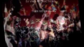 dj viks Vs Turn Me On Reggeaton mix 2014