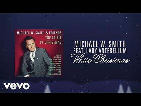 Michael W. Smith - White Christmas (Lyric Video) ft. Lady Antebellum