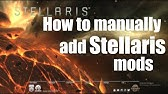 Stellaris Tutorial How To Manually Install A Stellaris Mod