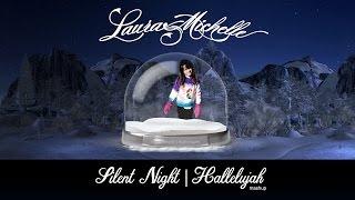 Laura Michelle | Silent Night |  Hallelujah Mash Up