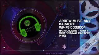 HATH CHUMME Original Karaoke - AMMY VIRK B Praak | Jaani | AK | Latest Punjabi Songs Karaoke