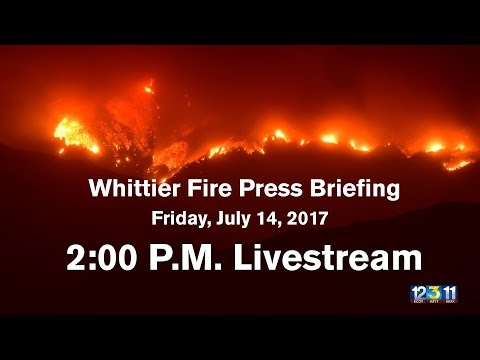 LIVE : Fire and Law Enforcement Officials Provide Whittier Fire Update