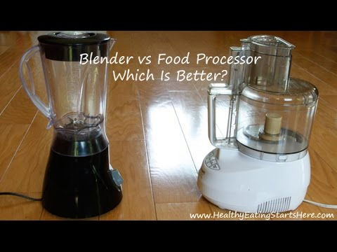 Blender vs Food Processor - Which Is Better?