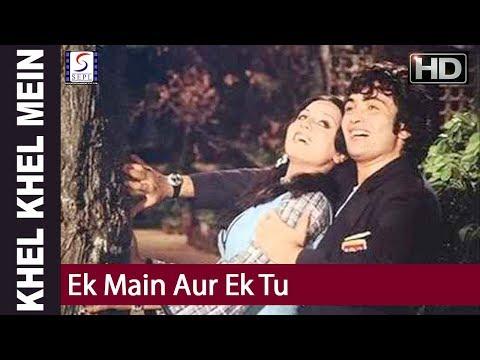 Ek Main Aur Ek Tu Asha Bhosle, Kishore Kumar Khel Khel Mein Rishi Kapoor, Neetu Singh