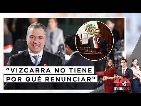 Del Solar: El presidente Vizcarra no tiene por qué renunciar - 10 minutos Edición Matinal