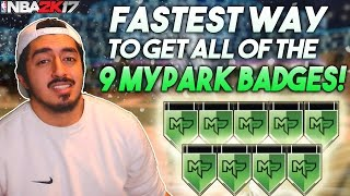 FASTEST WAY TO GET ALL 9 MyPARK BADGES in NBA2K17! (CONFIRMED)