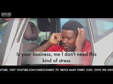 Igbo Comedy - Onye Iwe ( Still Here )