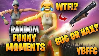 Bug or Hax? Random Funny and WTF Moments! #8 Fortnite on Your Best Friends Fortnite Channel