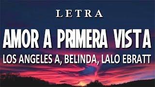Cover images Belinda, Lalo Ebratt - Amor A Primera Vista (Letra) ft. Horacio Palencia     Remix    Dance