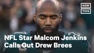 NFL Star Malcolm Jenkins Slams Drew Brees for Comments on Anthem Protests | NowThis
