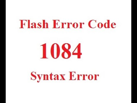 Flash Error Code 1084 Syntax Error