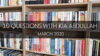 10 (More) Questions with Kia Abdullah