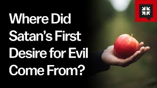 Where Did Satan's First Desire for Evil Come from? // Ask Pastor John