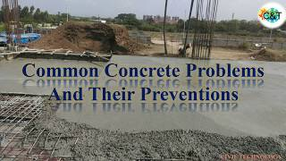 Common Concrete Problems and Their Preventions    Civil Technology
