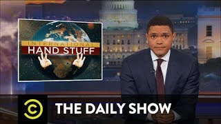 Trump Abroad: Oh, the Places Those Tiny Hands Will Go!: The Daily Show thumbnail