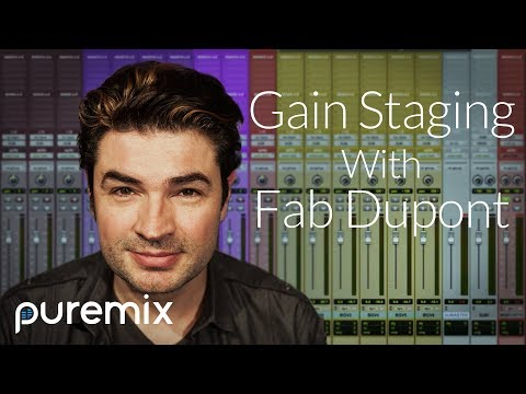 Fab Dupont on Gain Staging - An Excerpt From Fab Dupont Mixing in Pro Tools 12