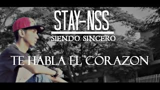Te habla el corazon | Stay-NSS | Rap/Hip-Hop Romantico | 2014