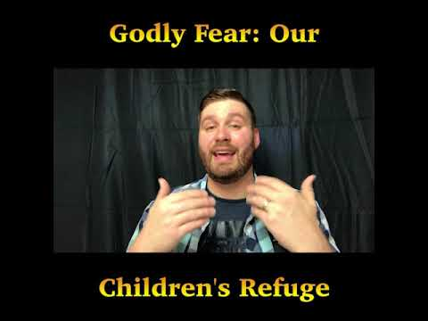 Stephen Powell on Godly Fear: Our Children's Refuge