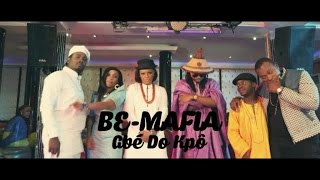 "BE-MAFIA - Gbé Do Kpô (clip officiel) -Sessimè - Zeynab -Miguelito -Odee -Double""S""- Geo D"