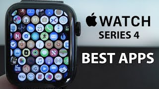 Best Apps for the Apple Watch Series 4 - Complete App List