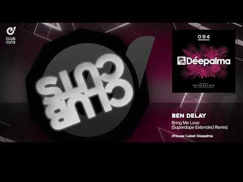 Ben Delay - Bring Me Love (Superdope Extended Remix)