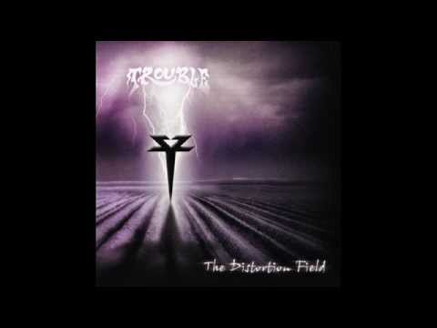 Trouble - The Distortion Field (Full Album) - 2013