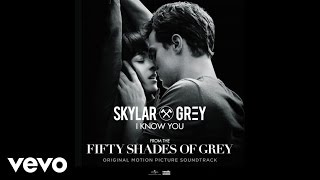 Skylar Grey - I Know You (Fifty Shades Of Grey) (Lyric)