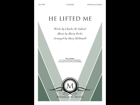 He Lifted Me (SATB) - Mary McDonald