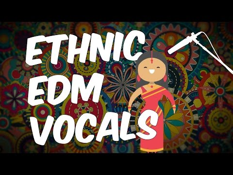ETHNIC EDM VOCALS | 8 Oriental KSHMR Style Vocal Kits