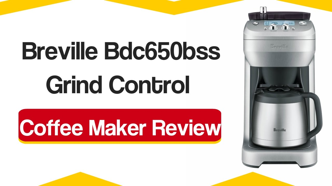 Review Of Breville Bdc650bss Grind Control Coffee Maker