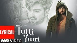 Tutti Yaari: Inder Chahal | Lyrical Song | Ranjha Yaar | Sucha Yaar | Latest Punjabi Sad Songs 2018