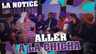 LA NOTICE - ALLER À LA CHICHA thumbnail