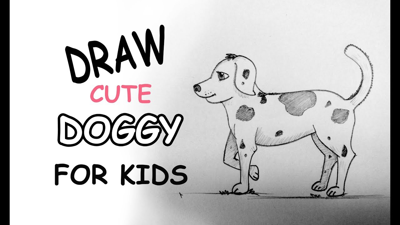 How To Draw A Dog For Kids Easy And Simple Drawing Tutorial 2017