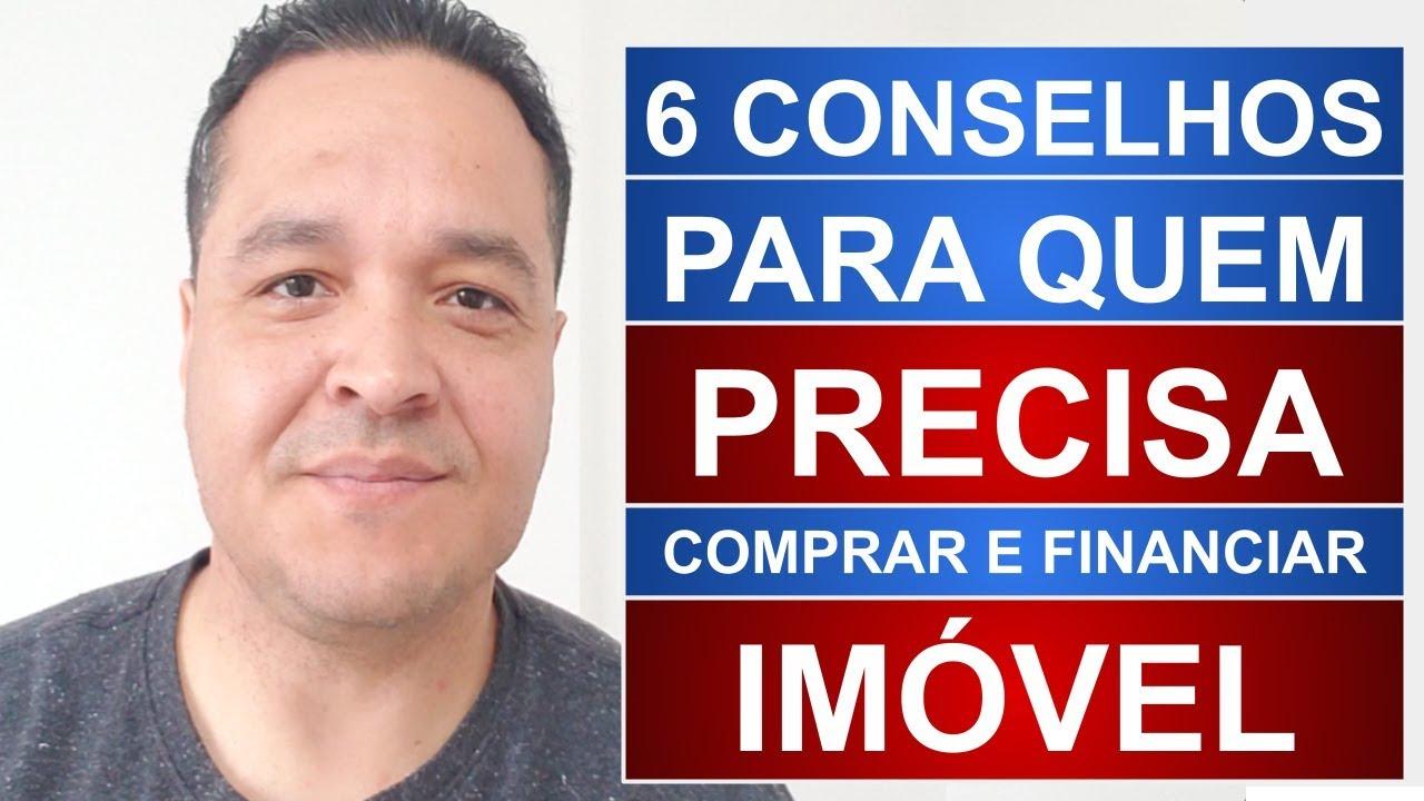6 CONSELHOS PARA QUEM PRECISA COMPRAR IMÓVEL E VAI FINANCIAR MÁRCIO GUIMARÃES
